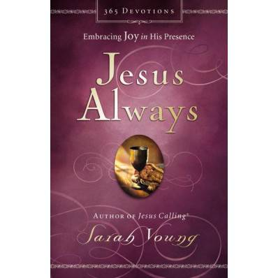 Jesus Always Embracing Joy in His Presence 1616958, SARAH YOUNG, 365 DEVOTIONS, DEVOTIONAL BOOK, PRAYER BOOK, PRAYERBOOK