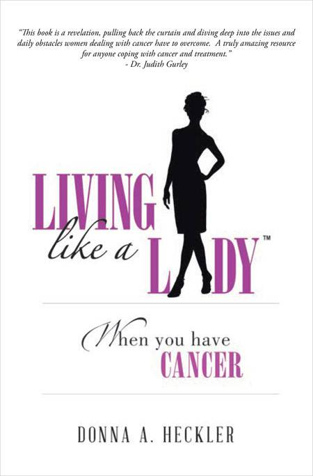 Living Like a Lady When You Have Cancer paperback book, book, self help book, cancer book, gift, inspirational, 978-1-496-92-8993, 9781496928993