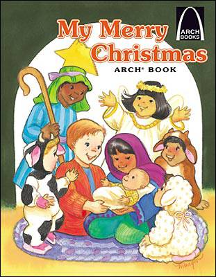 My Merry Christmas-Arch Book christmas book, childrens book, christmas gift, seasonal gift, seasonal book, arch books, 591584