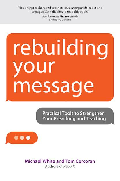 Rebuilding Your Message ministry, rebuilding church, 978-1-59471-578-5,9781594715785