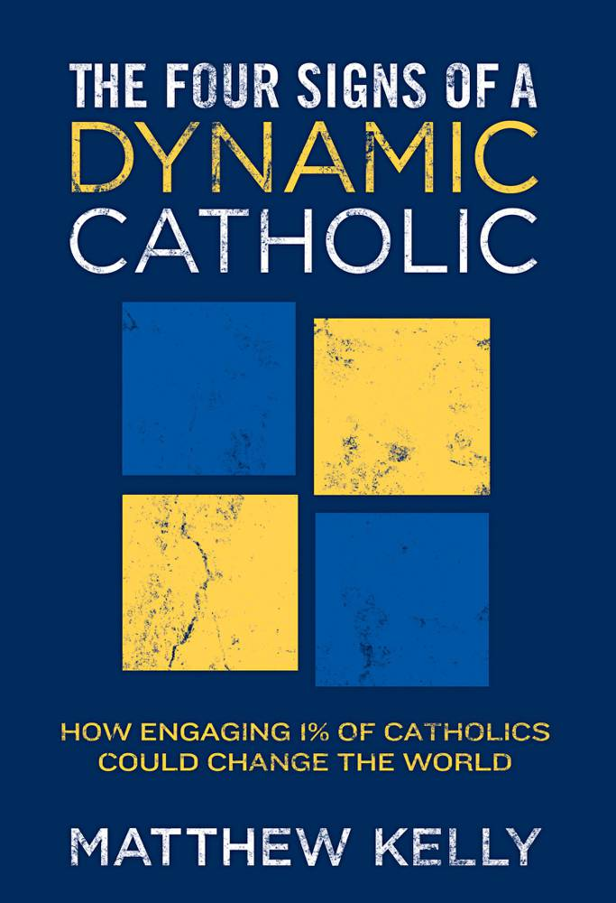 The Four Signs Of A Dynamic Catholic matthew kelly,  978-1937509668, 978-1937509668, 9781937509262, 9781937509668