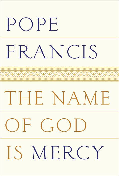 The Name of God is Mercy  pope francis book, pope francis, pope book