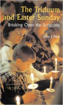 The Triduum and Easter Sunday: Breaking Open the Scriptures (Cultural World of Jesus)