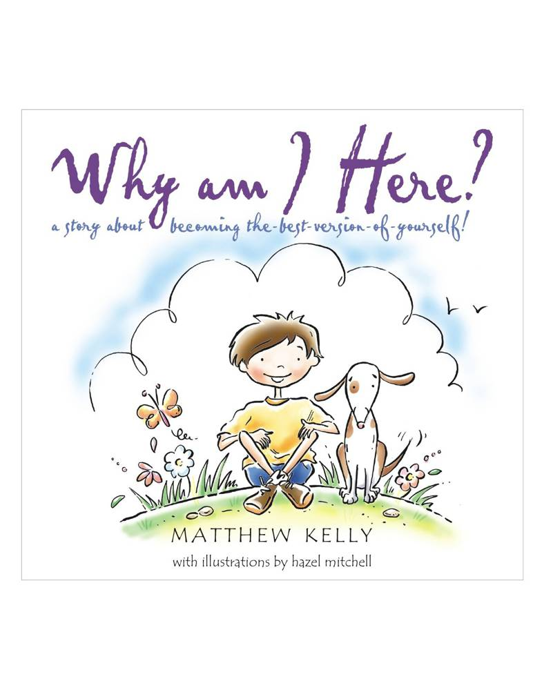 Why Am I Here? Hardcover matthew kelly, 978-0984131808, 9780984131808