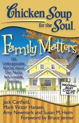 Chicken Soup for the Soul- Family Matters chicken soup for the soul series, jack canfield, mothers day gift, birthday gift, special occasion gift,  empty nesters, grown children, life changing, fathers day