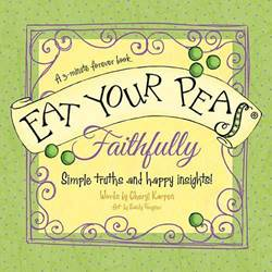 Eat Your Peas, Faithfully: Simple Truths and Happy Insights (3-Minute Forever Books)*WHILE SUPPLIES LAST* prayer book, reflection book, insightful book, 9781404189775,978-14-0-418-9775, hardcover, gift, book gift