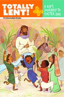 2017 Totally Lent! A Kid%27s Journey To Easter (Intermediate)