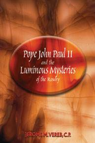 Blessed John Paul II and the Luminous Mysteries of the Rosary rosary, rosary book, prayer book, mysteries of light prayer, pope john paul ll, 118/04