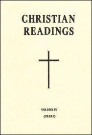CHRISTIAN READINGS (Vol. IV/Year I) readings, scripture, reflection, liturgy of the hours, 604/04