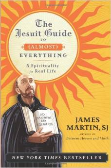 The Jesuit Guide To (Almost) Everything james martin, jesuit guide