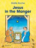 Jesus In The Manger childrens book, christmas book, traditions book, holiday book, seasonal book, family book, christmas gift,978-1-58617-656-3, 9781586176563