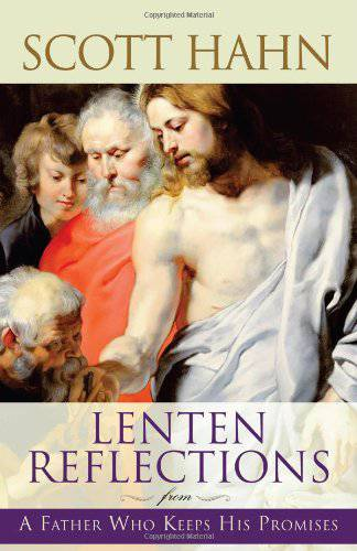 Lenten Reflections From A Father Who Keeps His Promises 9781616364977