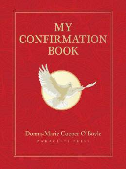 My Confirmation Book youth prayer book, youth gift, boy gift, girl gift, confirmation gift, sacramental gift, prayers, scripture readings, faith inspired, bible, religious books, inspirational reading, youth prayers, Donna- Marie Cooper O%27Boyle
