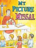 My Picture Missal REV. LAWRENCE G. LOVASIK, S.V.D. , childrens missal, illustrated missal, instructional book for mass, children prayer missal, 978-0-89-942275-6 ,9780899422756