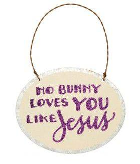 No Bunny loves you Metal Sign home decor, wall decor, sign, wall plaque, holiday sign, holiday decor, easter decor, spring decor, religious decor,29755