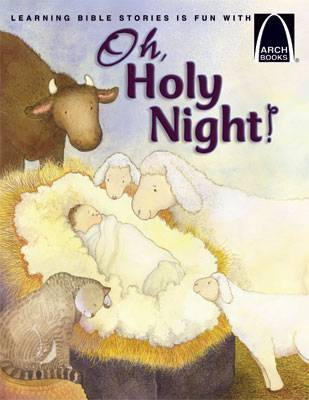 Oh Holy Night! -Arch Book christmas book, childrens book, christmas gift, seasonal gift, seasonal book, arch books, 59-2252