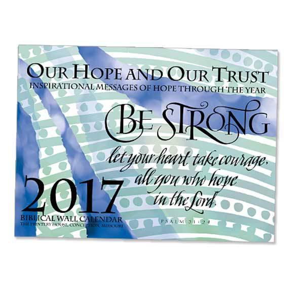 Our Hope and Our Trust 2017 Wall Calendar *WHILE THEY LAST*