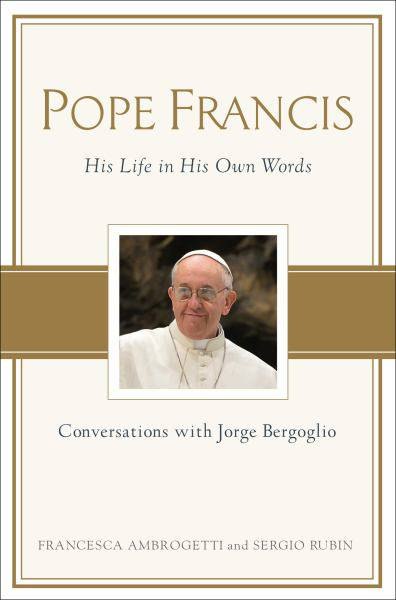 Pope Francis His Life in His Own Words pope francis book, pope francis life, papel book, papel gift,9780399167430,978-0-3991-67430, hardcover, christmas gift, gift,
