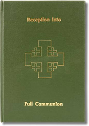 Reception Into Full Communion  church goods, register books, marriage, baptism, communion, confirmation,