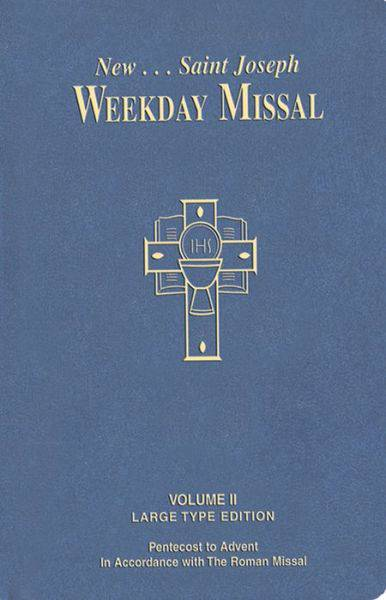 ST. JOSEPH WEEKDAY MISSAL LARGE TYPE VOLUME II PENTECOST TO ADVENT  missal, annual, church liturgy, 923/10