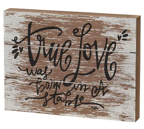%27True Love was Born in a Stable%27 Box Sign *WHILE SUPPLIES LAST* 37036, cmas15b, box sign, box message holder, home decor, inspriational message, house gift, EB-7652, christmas message,