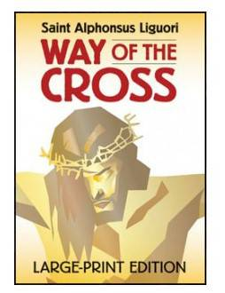 Way of The Cross - Large Print way of the cross, meditation prayer, lenten prayers, prayer book, lenten reference book,  Lg. Print, 9780764803635