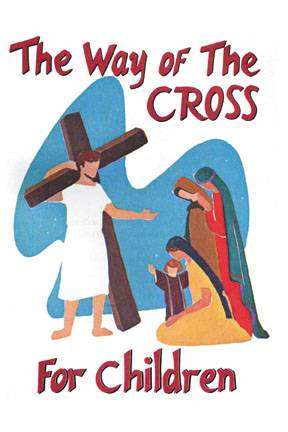 Way of  the Cross for Children way of the cross, meditation prayer, lenten prayers, prayer book, lenten reference book,  booklet, bq049, children, child prayers