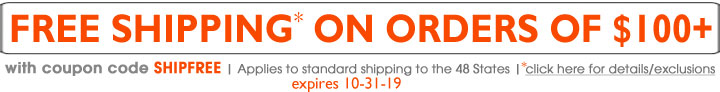 free shipping on orders of $100+ with coupon code SHIPFREE expires 10-31-19