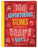100 Adventurous Stories for Brave Boys