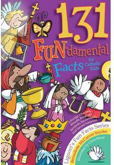 131 FUN-damental Facts for Catholic Kids: Liturgy, Litanies, Rituals, Rosaries, Symbols, Sacraments, and Sacred Surprises childrens book, facts, fun facts book, kids gift, childrens gift, book on god, kids book,815027