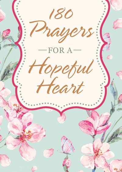 180 Prayers for a Hopeful Heart