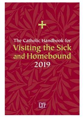 2019 The Catholic Handbook for Visiting the Sick and Homeb