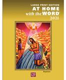At Home with the Word 2021 Large Print Edition Rebekah Eklund, PhD; Maribeth Howell, PhD, STD; Teresa Marshall-Patterson, MA  Order code: AHW21L | 978-1-61671-537-3 | Paperback | 8 3/8 x 10 7/8 | 304 pages | Language: English