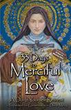 33 Days to Merciful Love: A Do-It-Yourself Retreat