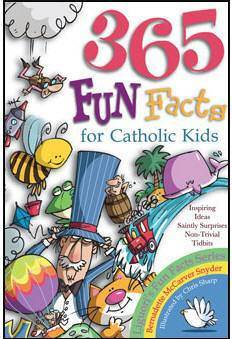 365 Fun Facts for Catholic Kids childrens book, facts, fun facts book, kids gift, childrens gift, book on god, kids book, 433094