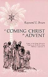 A Coming Christ in Advent Essays on the Gospel Narratives Preparing for the Birth of Jesus?Matthew 1 and Luke 1