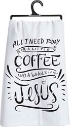 A Little Coffee And A Whole Lotta Jesus Dish Towel