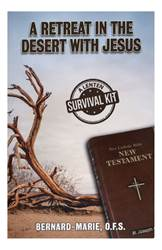 A Retreat In The Desert With Jesus: A Lenten Survival Kit