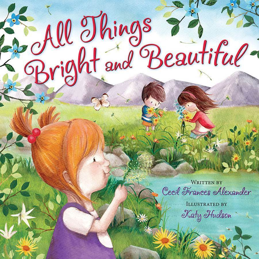 All Things Bright and Beautiful kids book, childrens book, hardcover, bright and beautiful, 978-0-8249-5676-9