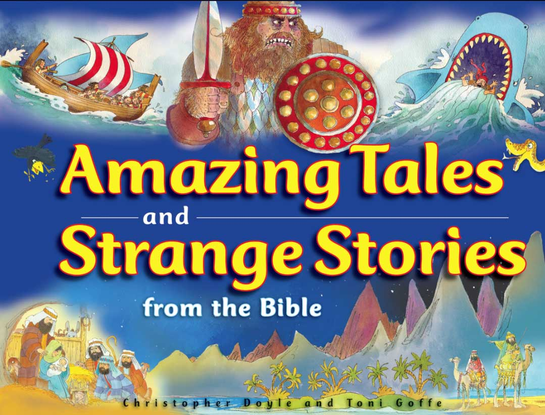 Amazing Tales and Strange Stories from the Bible by Doyle, Christopher
