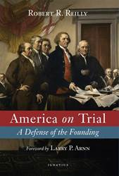 America on Trial A Defense of the Founding