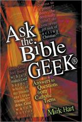 Ask The Bible Geek Ask the Bible Geek, Mark Hart, youth prayer book, youth gift, boy gift, girl gift, confirmation gift, sacramental gift, prayers, scripture readings, faith inspired, bible, religious books, inspirational reading, youth prayers