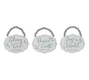 "Distressed white scalloped edge ornaments with gray assorted messages of; ""Glory to God in the Highest,"" ""Peace on Earth Goodwill to Men"" and ""Joy to the World the Lord is Come.""  Made of wood, distressed hand painted with screen printed message"
