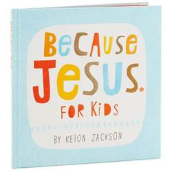 Because Jesus for Kids Book