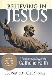 Believing in Jesus A Popular Overview of the Catholic Faith