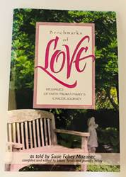 Benchmarks of Love: Messages of Faith From a Familys Cancer Journey,