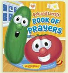 Bob and Larrys Book of Prayers children book, padded book, prayer book, veggie tales book, rhyme book, 9780824919290