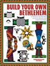 Build Your Own Bethlehem: A Nativity Scene and Activity Book for Christmastime