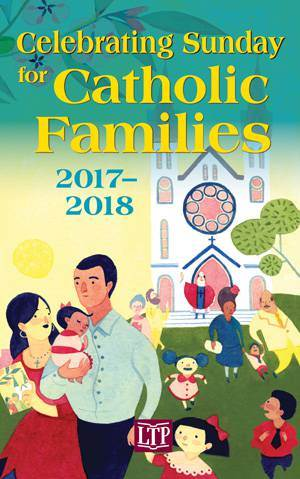 Celebrating Sunday For Catholic Families 978-1-61671-328-7, prayers, mass prepare, resource, family prayer, family discussion, annual,