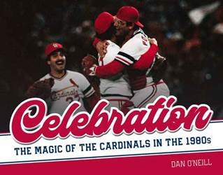 Celebration: The Magic of The Cardinals in the 1980s